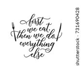 first we eat typography kitchen ... | Shutterstock .eps vector #731690428