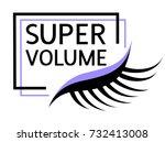 super volume eyelashes concept. ... | Shutterstock .eps vector #732413008
