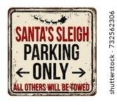 santa's sleigh parking only... | Shutterstock .eps vector #732562306