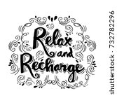 relax and  recharge.... | Shutterstock .eps vector #732782296