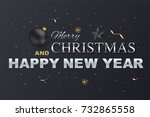 merry christmas and happy new... | Shutterstock .eps vector #732865558