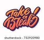 take a break. lettering. | Shutterstock .eps vector #732920980
