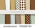 seamless patterns polka dots... | Shutterstock .eps vector #733083754