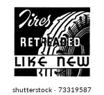tires retreaded   retro ad art... | Shutterstock .eps vector #73319587