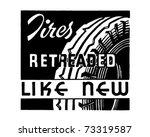 tires retreaded   retro ad art... | Shutterstock .eps vector #73319587