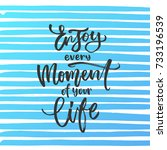 enjoy every moment of your life ... | Shutterstock .eps vector #733196539