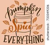 pumpkin spice everything... | Shutterstock .eps vector #733349206
