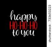 happy ho ho ho to you.... | Shutterstock .eps vector #733653223