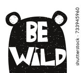 fashion slogan be wild. vector... | Shutterstock .eps vector #733945960