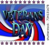 veterans day  3d illustration ... | Shutterstock . vector #734131678