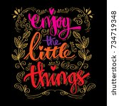 enjoy the little things. hand... | Shutterstock .eps vector #734719348