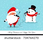 santa claus and snowman sing.... | Shutterstock .eps vector #734764270