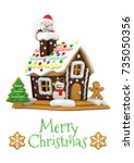 gingerbread house and santa... | Shutterstock . vector #735050356