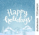 happy holidays greeting card... | Shutterstock .eps vector #735164614