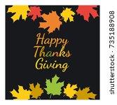 happy thanksgiving. greeting... | Shutterstock .eps vector #735188908