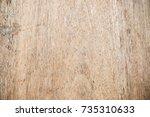 wood decorative texture... | Shutterstock . vector #735310633