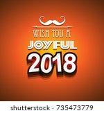 2018 happy new year background... | Shutterstock . vector #735473779