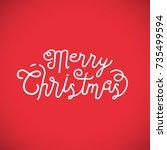 typographic christmas design | Shutterstock .eps vector #735499594