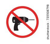 no drill needed forbidden ... | Shutterstock .eps vector #735508798