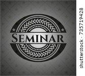 seminar black emblem | Shutterstock .eps vector #735719428