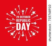 29 october turkey republic day... | Shutterstock .eps vector #735768910