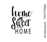home sweet home card. hand... | Shutterstock .eps vector #735779584