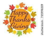 happy thanksgiving. greeting...   Shutterstock .eps vector #735998209