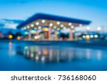 blurred gas station background. | Shutterstock . vector #736168060