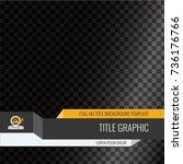 video headline title template....   Shutterstock .eps vector #736176766