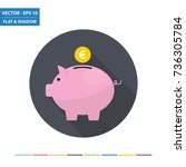piggy bank and euro flat icon... | Shutterstock .eps vector #736305784