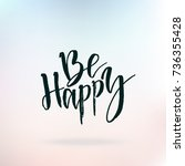 be happy. inspirational quote... | Shutterstock .eps vector #736355428