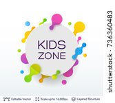 white badge kids zone sticker.... | Shutterstock .eps vector #736360483
