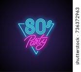 80s patry neon banner. vector...   Shutterstock .eps vector #736372963