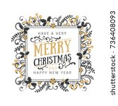 christmas design with a floral... | Shutterstock .eps vector #736408093