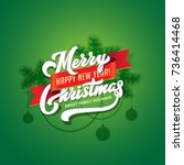 merry christmas and happy new... | Shutterstock .eps vector #736414468