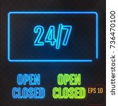 open  closed  24 7 hours neon... | Shutterstock .eps vector #736470100