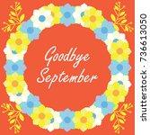 goodbye september spring text... | Shutterstock .eps vector #736613050