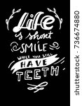 life is short  smile while you... | Shutterstock .eps vector #736674880