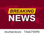 breaking news  tv screen saver  ... | Shutterstock .eps vector #736675090