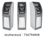atm cash machine 3d image set.... | Shutterstock . vector #736796848