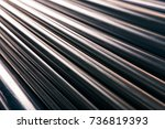 stack of steel pipes.   Shutterstock . vector #736819393