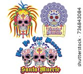 holy death  day of the dead ... | Shutterstock .eps vector #736843084