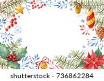 christmas watercolor frame with ... | Shutterstock . vector #736862284