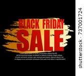 black friday sale banner vector ... | Shutterstock .eps vector #737001724