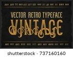 vector vintage typeface. vector ... | Shutterstock .eps vector #737160160