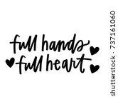 full hands  full heart | Shutterstock .eps vector #737161060