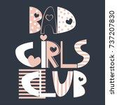 bad girls club. fashion slogan... | Shutterstock .eps vector #737207830