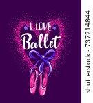 i love ballet. cute girlish... | Shutterstock .eps vector #737214844