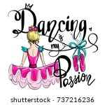 t shirt design dancing is my... | Shutterstock .eps vector #737216236