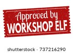 approved by workshop elf grunge ... | Shutterstock .eps vector #737216290